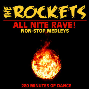 THE ROCKETS - All Nite Rave! Non-Stop Medleys (280 Minutes Of Dance)