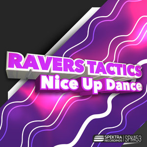 RAVERS TACTICS - Nice Up Dance