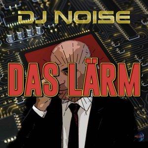 DJ NOISE feat BUNDESRAT - Das Larm