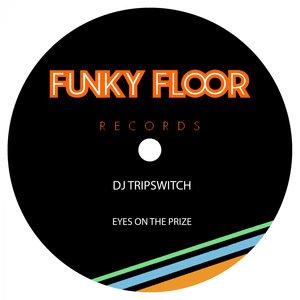 DJ TRIPSWITCH - Eyes On The Prize