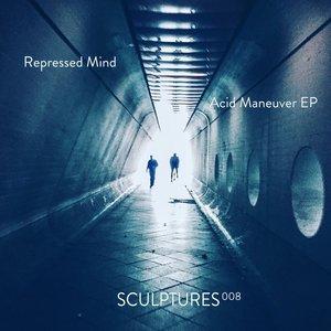 REPRESSED MIND - Acid Maneuver EP