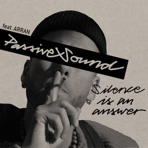 PASSIVE SOUND feat ARRAN - Silence Is An Answer