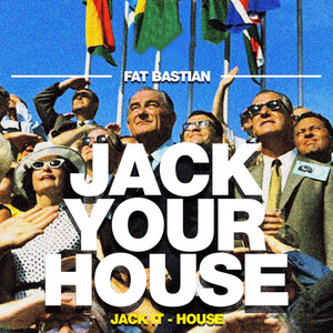 FAT BASTIAN - Jack Your House