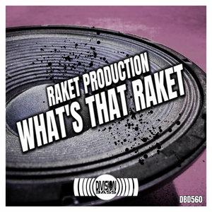 RAKET PRODUCTION - What's That Raket