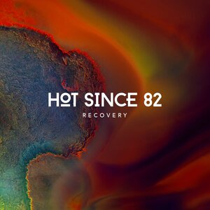 HOT SINCE 82 - Recovery