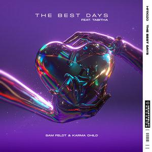 SAM FELDT/KARMA CHILD feat TABITHA - The Best Days