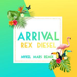 REX DIESEL - Arrival (Mykel Mars Remix)