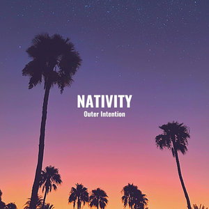 NATIVITY - Outer Intention