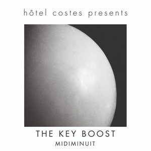 MIDIMINUIT - Hotel Costes Presents: The Key Boost