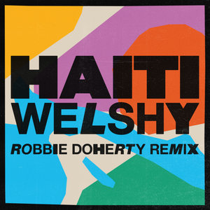 WELSHY - Haiti (Robbie Doherty Extended Remix)