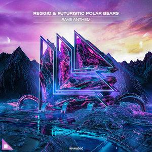 REGGIO & FUTURISTIC POLAR BEARS - Rave Anthem