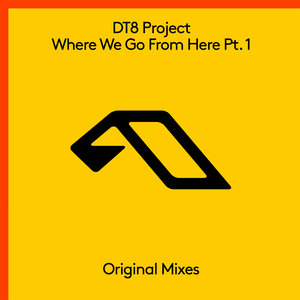 DT8 PROJECT - Where We Go From Here Pt 1