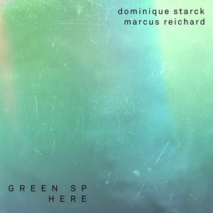 DOMINIQUE STARCK/MARCUS REICHARD - Green Sphere