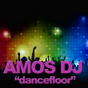 AMOS DJ - Dancefloor