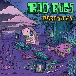 BAD BUGS - Parasites