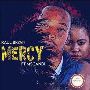 RAUL BRYAN feat MSCANDY - Mercy