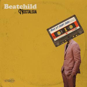 BEATCHILD - Nostalgia: Beats Of 2008 - 2020