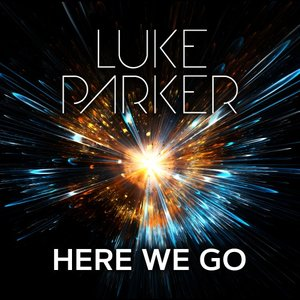 LUKE PARKER - Here We Go