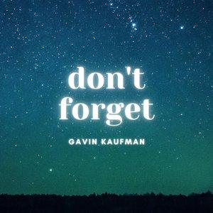 GAVIN KAUFMAN - Don't Forget