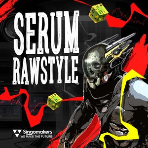 SINGOMAKERS - Serum Rawstyle (Sample Pack Serum Presets/WAV)