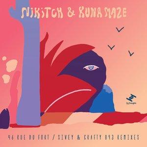 KUNA MAZE NIKITCH - 46 Rue Du Fort / Sivey & Crafty 893 Remixes