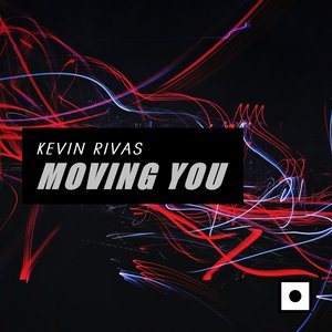 KEVIN RIVAS - Moving You