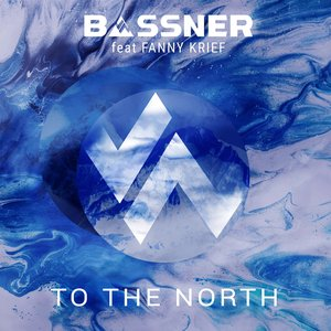 BASSNER FEAT FANNY KRIEF - To The North