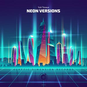 YUKI TOSAYA - Neon Versions