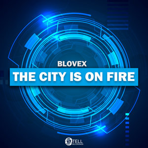 BLOVEX - The City Is On Fire
