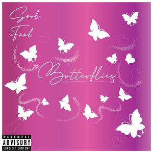 E THA SOULFOODD - Butterflies