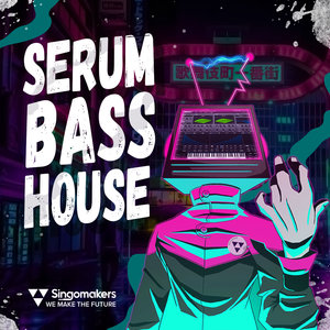 SINGOMAKERS - Serum Bass House (Sample Pack Serum Presets/MIDI/WAV)