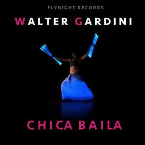 WALTER GARDINI - Chica Baila