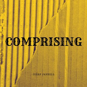 JOSEF PANNELL - Comprising