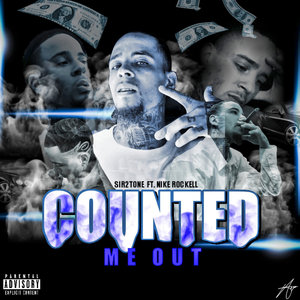 SIR2TONE/NIKE'ROCKELL - Counted Me Out (Explicit)