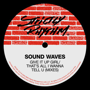 SOUND WAVES - Give It Up Girl (Mixes)