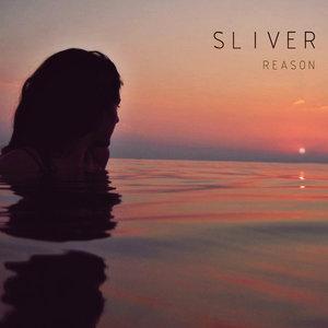 SLIVER - Reason