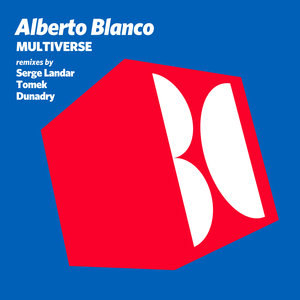 ALBERTO BLANCO - Multiverse (Remixes)