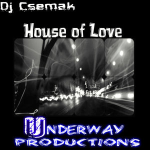 DJ CSEMAK - House Of Love (Original Mix)