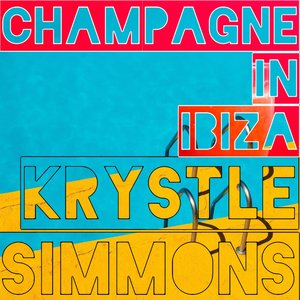 KRYSTLE SIMMONS - Champagne In Ibiza