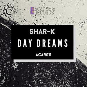 SHAR-K - Day Dreams
