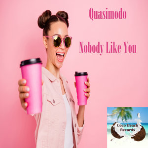 QUASIMODO - Nobody Like You
