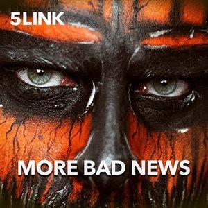 5LINK - More Bad News