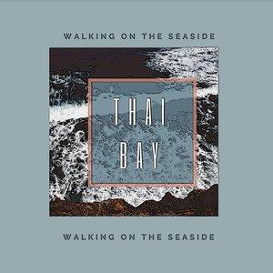 THAI BAY - Walking On The Seaside