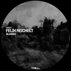 FELIX REICHELT - Blurred