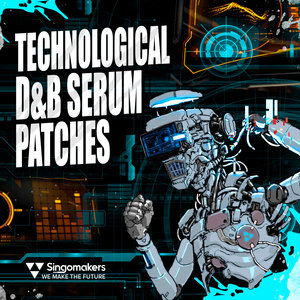 SINGOMAKERS - Technological D&B Serum Patches (Sample Pack Serum Presets/MIDI/WAV)