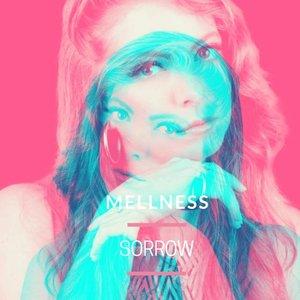 MELLNESS - Sorrow