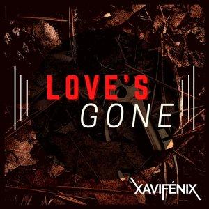 XAVI FENIX - Love's Gone