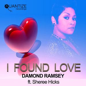 DAMOND RAMSEY FEAT SHEREE HICKS - I Found Love