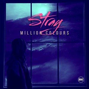 STRAY - Million Colours