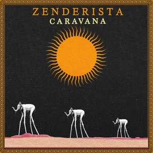 ZENDERISTA - Caravana